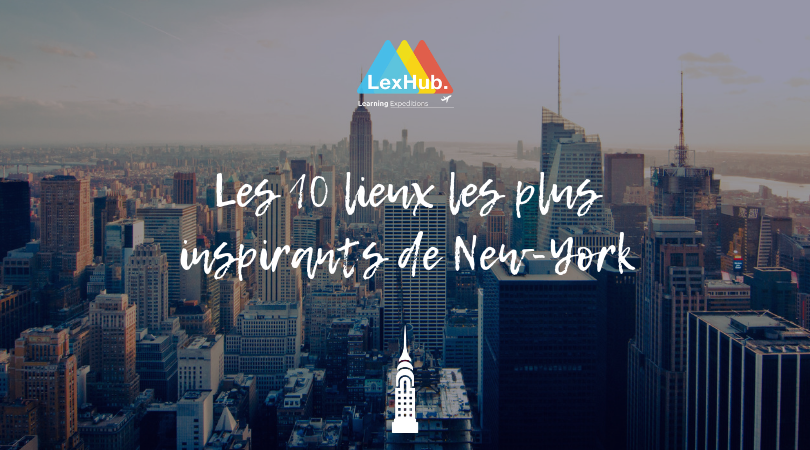 Les 10 lieux les plus inspirants de New-York