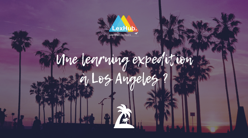 Une learning expedition à Los Angeles ?