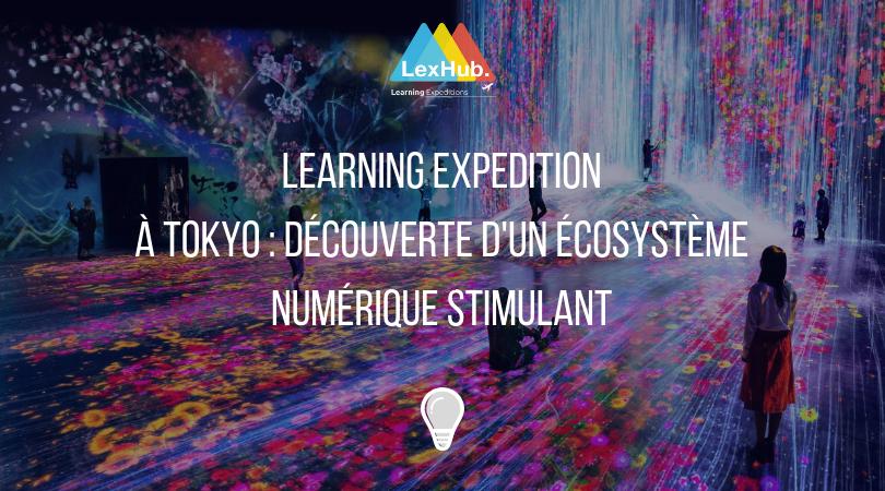Learning Expedition à Tokyo : découverte d'un écosystème numérique stimulant